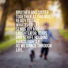 Collection Of Sister Brother Quotes 37 Images In Collection