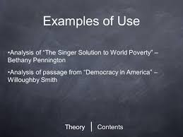 how to think deeply a guide to theory and its use ppt 13 examples of use contents theory analysis of ldquothe singer solution to world povertyrdquo