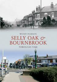 Buy Selly Oak and Bournbrook Through Time by Wendy Pearson With Free  Delivery | wordery.com