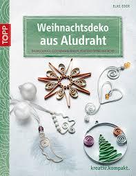 Buchvorstellung Weihnachtsdeko Aus Aludraht