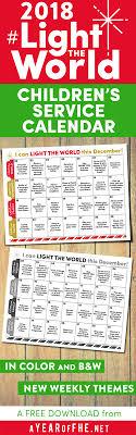 2018 Light The World Calendar A Year Of Fhe Lds Light The World 2018 Childrens Service