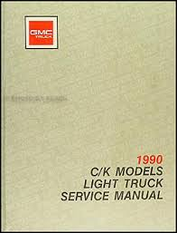 gmc c k sierra pickup wiring diagram manual  1990 gmc c k sierra pickup repair shop manual original 1500 2500 3500 truck
