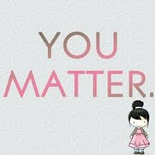 You Matter Quotes Delectable You Matter Quotes You Matter Quote Matter Quotes Droptherock