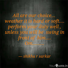Weather Quotes Delectable All Are Our Choice We Quotes Writings By Shikha R Sarkar