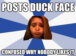 Posts duck face Confused why nobody likes it - Oblivious Facebook ... via Relatably.com