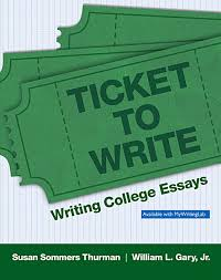 thurman gary ticket to write writing college essays pearson ticket to write writing college essays