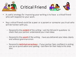 good to great essay writing three minute pause what makes a good  critical friend a useful strategy for improving your writing is to have a critical friend who