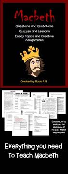 the best macbeth key quotes ideas shakespeare  everything you need to teach macbeth notes questions quotes quizzes assignments