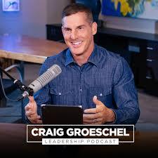 Craig Groeschel Leadership Podcast