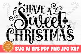 » boxes, bags & tags svgs. Have A Sweet Christmas Svg Cut File Graphic By Vectorcreationstudio Creative Fabrica