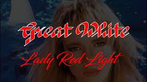 Lady Red Light Great White Lady Red Light Lyrics Hq Audio