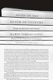 notes on the death of culture by mario vargas llosa sfgate notes on the death of culture by mario vargas llosa