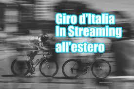 Come vedere il Giro d'Italia all'estero in streaming gratis ...