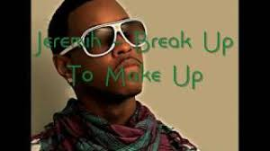 jeremih break up to make up s