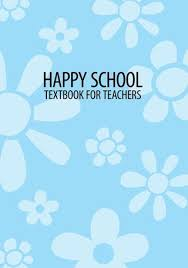 Happy School. Textbook For Teachers By Toomas Mitt - Issuu