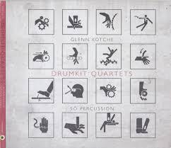 Glenn Kotche, So Percussion - Drumkit Quartets (2016, CD) | Discogs