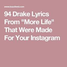 Drake More Life Quotes Awesome 48 Drake Lyrics From More Life That Were Made For Your Instagram