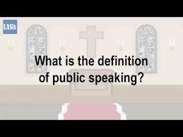 Public Speaking Definition What Is The Definition Of Public Speaking Youtube