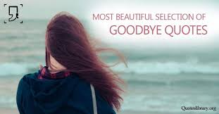 Bye Beautiful Quotes Best of Goodbye Quotes 24 Beautiful Goodbye Quotes Saying