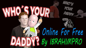 how to play who s your daddy for free 1080p ᴴᴰ