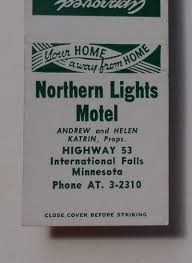 Northern Lights Motel Details About 1950s Northern Lights Motel International Falls Mn Koochiching Co Matchbook