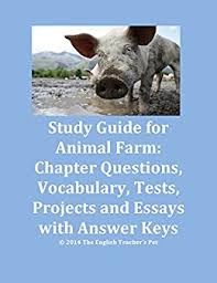 amazon com  study guide of animal farm  chapter questions    study guide of animal farm  chapter questions  vocabulary  tests and essay prompts