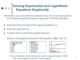 14 solving exponential and logarithmic equations graphically remember you can verify the solution of any