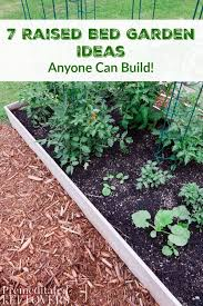 7 raised garden bed ideas anyone can build