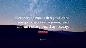 "ray bradbury quote ""do three things each night before you go to  ray bradbury quote ""do three things each night before you go to bed"