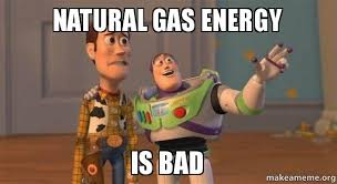 Natural gas energy Is bad - Buzz and Woody (Toy Story) Meme | Make ... via Relatably.com
