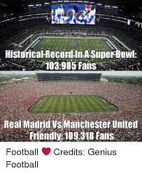 Historica Record In Asuperbowl 103985 Fans Real Madrid Vs