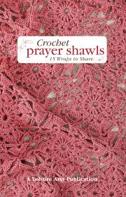 Free Crochet Prayer Shawl Patterns Best Crochet Prayer Shawls LeisureArts