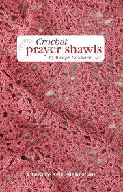 Free Crochet Prayer Shawl Patterns Best Crochet Prayer Shawls LeisureArts