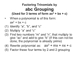 40 factoring trinomials by abc grouping used for 3 terms