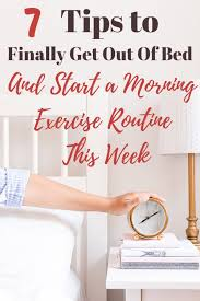 Exercise Daily Routine Chart 7 Tips To Help You Start A Morning Exercise Routine