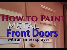 metal front doorHouse Painting How to Paint Metal Front Doors with an airless