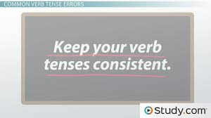 Identifying Errors of Verb Tense - Video & Lesson Transcript ...