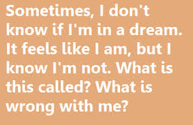 Weird Dream Quotes Best of Dream Feelings Psychosis Quote Reality Strange Inspiring