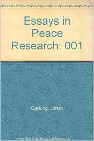 essays in peace research his essays in peace research 001 essays in peace research his essays in peace research johan galtung 9788772413686 com books