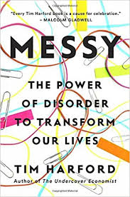 messy the power of disorder to transform our lives tim harford  messy the power of disorder to transform our lives tim harford 9781594634796 com books