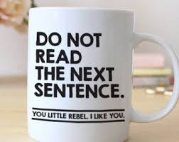 funny office mugs. do not read the next sentence 15 oz coffee mug von heyshabbyme funny office mugs