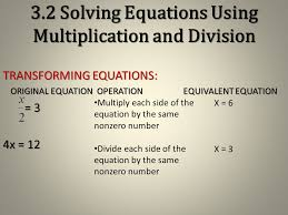 3 2 solving equations using multiplication and division today s goal solve linear equations using multiplication and