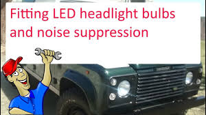 Why Do My Led Lights Interfere With My Radio Fitting Led Bulbs To The Headlights And Fix Radio Interference