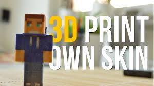 Minecraft Pictures To Print 3d Print Your Own Minecraft Skin Youtube