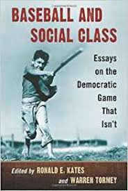 com baseball and social class essays on the democratic  com baseball and social class essays on the democratic game that isn t 9780786472390 ronald e kates warren tormey books