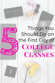what do students do after high school 5 things you should do on the first day of college classes high