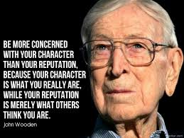 John Wooden Quotes New 48 Pithy Reputation Management Quotes From People Smarter Than You