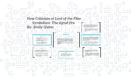 new criticism of lord of the flies by emily quinn on prezi new criticism of lord of the flies