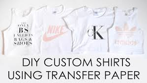 easy custom diy shirts transfer paper first experience do s don ts you