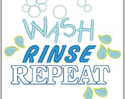 Image result for wash rinse repeat